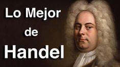 Lo Mejor de Handel   Octubre Clásico   Las Obras más Importantes y Famos... Types Of Music, Classical Music, Orchestra, Youtube, Opera, Musicals, Relax, World, Singers