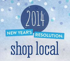 Shop local, buy local, support small business, New Year's Resolution