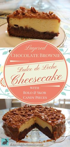 Layered Chocolate Brownie Dulce de Leche Cheesecake - Dishes and Dust Bunnies
