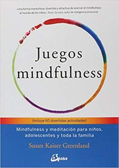 Mindful Games: Sharing Mindfulness and Meditation with Child.- Mindful Games: Sharing Mindfulness and Meditation with Children, Teens, and Families Mindful Games: Sharing Mindfulness and Meditation with Children, Teens, and Families - Mind Games For Kids, Games For Teens, Children Games, Mindfulness For Kids, Mindfulness Meditation, Activity Games, Activities, Interpersonal Relationship, Yoga For Kids