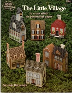 """""""The little village"""" by Jorja Hernandez, to be stitched on perforated paper or plastic canvas."""