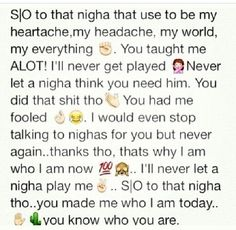 * shout out to that nigga that used to be my heartache, my headache, my world… Bitch Quotes, Bae Quotes, Real Talk Quotes, Mood Quotes, Quotes To Live By, Funny Quotes, Queen Quotes, Relationship Quotes, Relationships