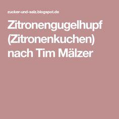 Zitronengugelhupf (Zitronenkuchen) nach Tim Mälzer