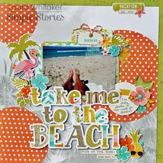 take me to the beach by Laura Whitaker - Scrapbook.com