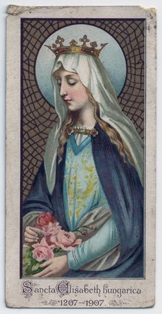 Sancta Elisabeth Hungarica holy card c. Catholic Gifts, Catholic Art, Roman Catholic, Religious Images, Religious Art, Saint Elizabeth Of Hungary, Vintage Holy Cards, Vintage Postcards, Catholic Pictures