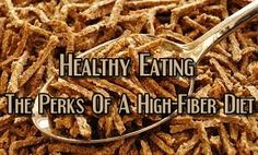 Healthy Eating – The Perks Of A High-Fiber Diet - *Fiber is one of the main ingredients of healthy eating. If the body isn't getting the required amounts of natural fiber, the person may be prone to disorders such as constipation, gas pain, and worse colon cancer. For those who are looking to have a healthy eating plan, fiber is one of the key elements to that plan. The sad thing is that many individuals still don't take fiber too seriously. Here's a look at the many benefit.......more!