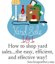 Yardsaling 101: How to shop yard sales...the easy, efficient, and effective way. A must read for this spring/summer! From www.funcheaporfree.com  #sale #shop #tip #funcheaporfree