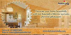 Hi! Want to decorate your lovely home beautifully with our Katenply's lifetime warranty plywoods? Then visit our katyayaniindia's page. We are one of the best #Plywood #Exporters in #India. For more details you can contact us at +91-9880976853 and enquiry@katyayaniindia.com