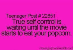 This isn't self control. Self control is only eating half the popcorn before it starts. Really Funny Memes, Funny Relatable Memes, Funny Texts, Funny Quotes, Life Quotes, Relatable Posts, Funny Teenager Quotes, Funny Stuff, 9gag Funny