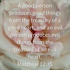 Matthew 12:35 NIV