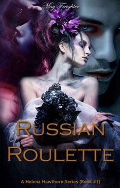 Read Helena Hawthorn - Russian Roulette (Book #1)   #Wattys2015 #wattpad #vampire
