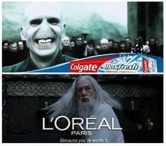 Hahaha I think Colgate and Loreal should be using these...with J.K. Rowling and J.R.R Tolkien's permission, of course.