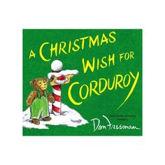 """A heartwarming story for the holidays is """"A Christmas Wish for Corduroy"""" set at Christmastime in a department store. Corduroy wishes for a child to take him home and sets out to ask Santa Claus for help. A wonderful book that is sure to be a favorite. Christmas Stories For Kids, Christmas Tale, Christmas Books, Christmas Wishes, Viking Books, Printing And Binding, Bear Toy, Teddy Bear"""