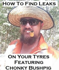 How To Find Leaks On Your Tyres Featuring Chonky Bushpig Bushpro outdoors Landcruiser Ute, 4x4 Tires, Slide Hammer, Light Speed, All Terrain Tyres, The Older I Get, Flat Tire, Car Wheels, Articles