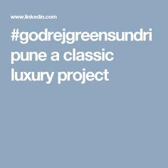 #godrejgreensundripune a classic luxury project
