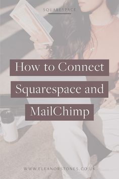 How to Connect Squarespace and MailChimp | Eleanor Stones Online Marketing Strategies, Marketing Tools, Digital Marketing, Email Service Provider, Old Signs, Business Website, Connection, Web Design, Stones