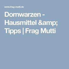 Dornwarzen - Hausmittel & Tipps   Frag Mutti