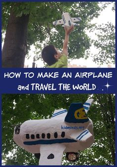 How to Make an Airplane and Travel the World / Sturdy papier-macher airplane that can stand up to some rough landings / Use a map of the world as a landing pad to learn some geography