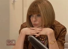 The Ultimate Anna Wintour GIF for Fashion Week - :D