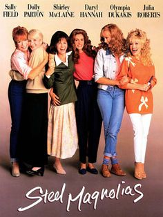 Steel Magnolias- on location for three months in Natchitoches, LA.
