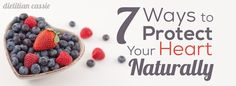 """7 Ways to Protect Your Heart Naturally 