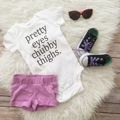 Pretty eyes, chubby thighs. Funny baby shirt, funny girls shirt, girls clothing, boys clothing, funny shirts, cute kids shirt, baby gift by KyCaliDesign on Etsy www.etsy.com... https://www.etsy.comlisting/465027593/pretty-eyes-chubby-thighs-funny-baby
