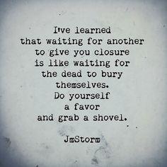 Grab a shovel.   In My Head is available through Amazon.   #jmstorm #jmstormquotes #inmyhead