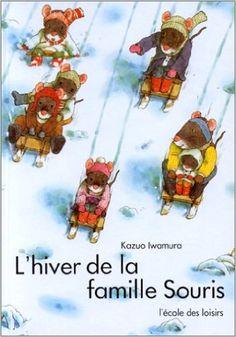 Amazon.fr - L'Hiver de la famille Souris - Kazuo Iwamura - Livres