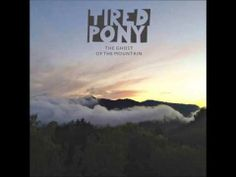 Tired Pony - Carve Our Names. Dreamy.