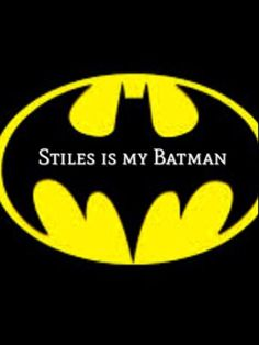 Stiles is my batman