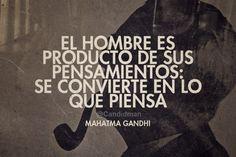 """""""El #Hombre es producto de sus #Pensamientos: Se convierte en lo que piensa"""". #MahatmaGandhi #Citas #Frases @candidman"""