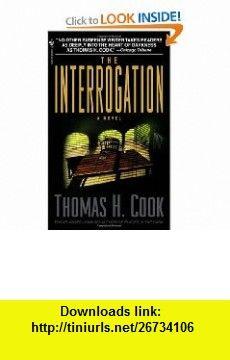 The Interrogation (9780553582505) Thomas H. Cook , ISBN-10: 055358250X  , ISBN-13: 978-0553582505 ,  , tutorials , pdf , ebook , torrent , downloads , rapidshare , filesonic , hotfile , megaupload , fileserve