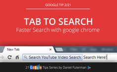 Tip 2/21: Search Faster With Google Chrome
