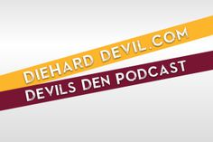 Forks the Hell Up. Welcome ASU Devils Den podcast to DieHardDevil.com. 3 Years in the Making!