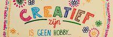 Creatief zijn is geen hobby