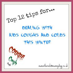 Mummyology:: Top 12 tips for dealing with kids coughs and colds this winter