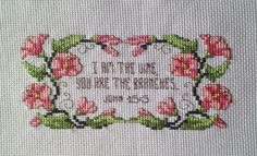 finished completed cross stitch Bible verse I am the vine you are the branches