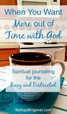 When You Want More Out Of Time With God