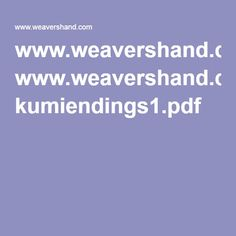 www.weavershand.com kumiendings1.pdf