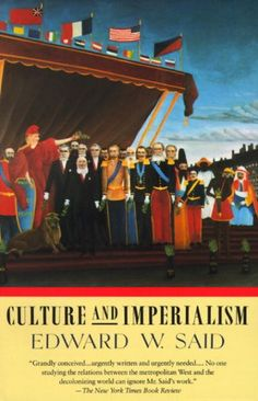 Culture and Imperialism by Edward W. Said http://www.amazon.com/dp/0679750541/ref=cm_sw_r_pi_dp_57Tmxb0TKPAAT