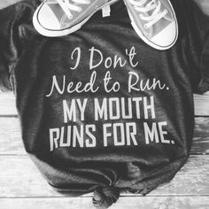 I don't need to run my mouth runs for me by LondonLabelDesign