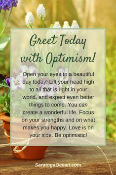 Before you begin today, take a moment to assess your attitude and your mood. If it is not optimal, then decide to reset your consciousness. Set your vibration to the highest possible level by being optimistic and focusing on the positive things you have going for you. Focus on your strengths. Focus on the good things that can unfold for you today. Then set about making those good things happen! <3