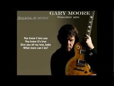 GARY MOORE – WALKING BY MYSELF (JIMMY ROGERS) | ΟΛΟΥ ΤΟΥ ΚΟΣΜΟΥ ΟΙ ΔΙΑΣΚΕΥΕΣ