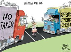 Looks like we are playing chicken. Glenn McCoy on GoComics.com #Taxes #Spending #Economy #GoComics #Comics