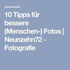 10 Tipps für bessere (Menschen-) Fotos | Neunzehn72 - Fotografie