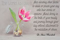 Dr. Steve Maraboli - Quote Of The Week - The World As I See It