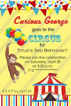 Oh, a Curious George Circus party would be FUN! Carnival Birthday Parties, Circus Birthday, Circus Party, Birthday Fun, Birthday Party Themes, Birthday Ideas, December Birthday, Curious George Invitations, Circus Invitations