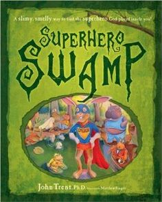 Superhero Swamp: A Slimy, Smelly Way to Find the Superhero God Placed in You!: Dr. John Trent, Matthew Finger: Amazon.com: Books