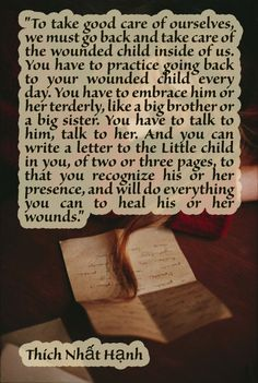 Write a letter everyday to my child self. Inner Child Quotes, Inner Child Healing, Spiritual Quotes, Healing Quotes, Thich Nhat Hanh, Coping Skills, Daily Affirmations, Quotes For Kids, Beautiful Words