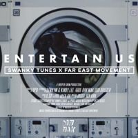 Swanky Tunes x Far East Movement - Entertain Us [OUT NOW] by Swanky Tunes on…